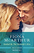 Healed By The Midwife's Kiss (The Midwives of Lighthouse Bay Book 2)