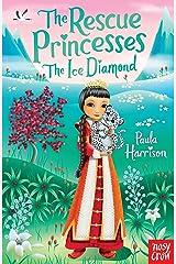 The Rescue Princesses: The Ice Diamond Kindle Edition