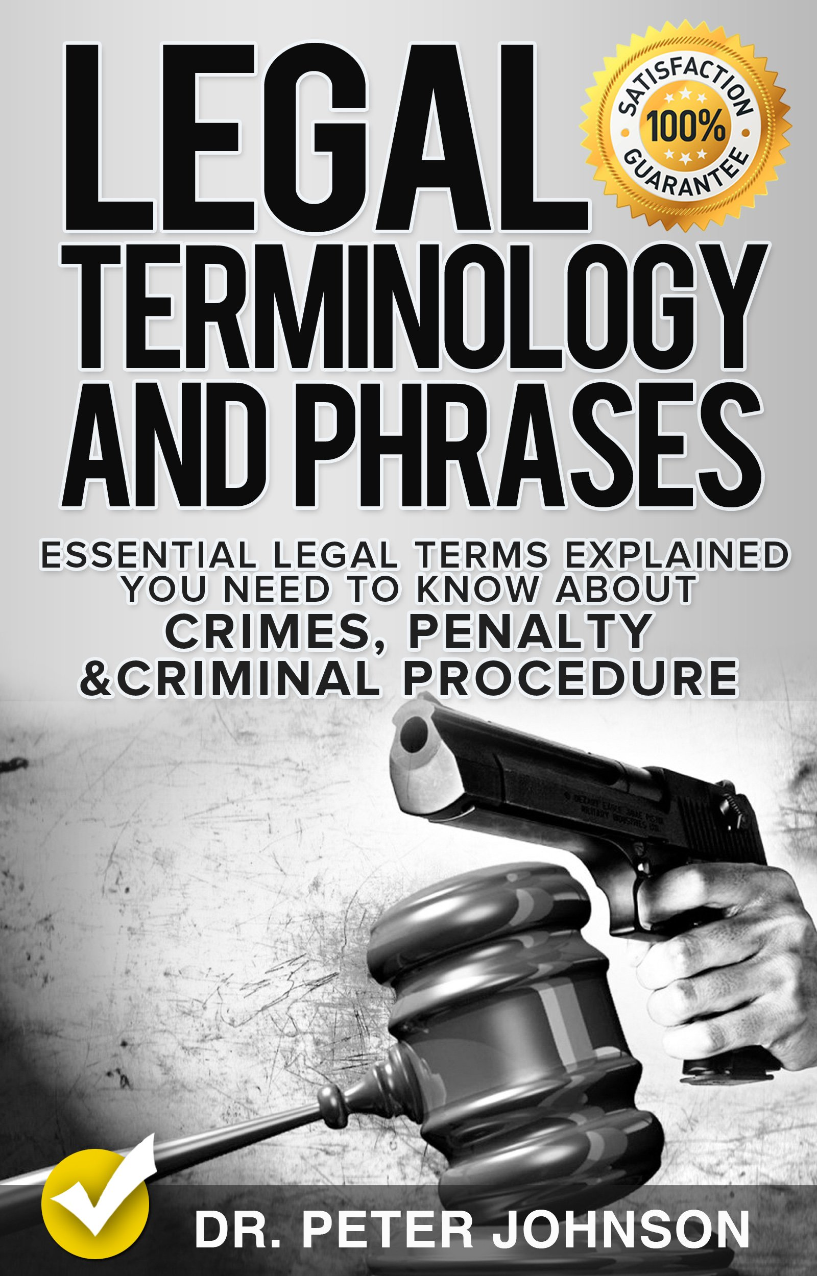 Image OfLegal Terminology And Phrases: Essential Legal Terms Explained You Need To Know About Crimes, Penalty And Criminal Procedure