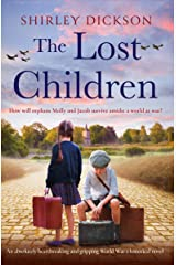The Lost Children: An absolutely heartbreaking and gripping World War 2 historical novel Kindle Edition