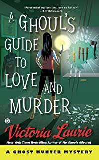 A Ghoul's Guide to Love and Murder (Ghost Hunter Mystery Book 10)