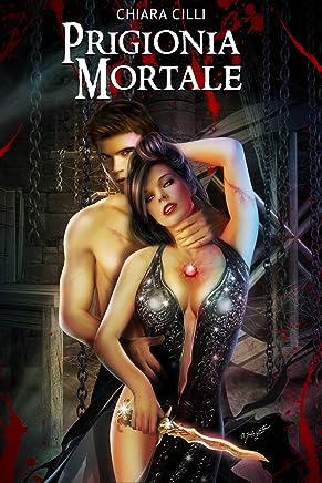Prigionia Mortale (La Regina degli Inferi Vol. 2)