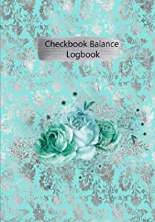 Checkbook Balance Logbook: Checking Account Payment Debit Card Tracking Book 6 Column Floral Flower