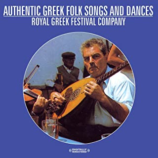 Authentic Greek Folk Songs And Dances (Digitally Remastered)