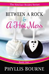 Between a Rock and a Hot Mess: A Blue-Collar Enemies to Lovers Romantic Comedy (The Sinclair Brides Book 1) Kindle Edition