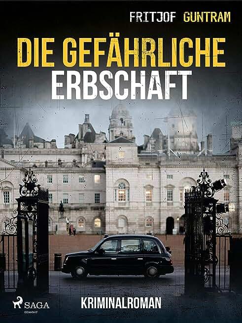 Die gefährliche Erbschaft (German Edition)