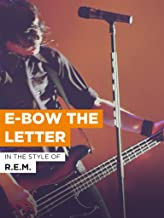 E-Bow The Letter