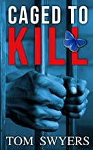 Caged to Kill: A gripping mystery legal thriller full of suspense (Lawyer David Thompson Legal Thrillers Series Book 2)