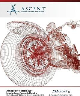 Autodesk Fusion 360 Introduction to Parametric Modeling: Autodesk Authorized Publisher..