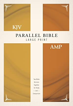 Parallel Bible: King James Version, Amplified, Large Print, Red Letter Edition: Two Bible Versions Together for Study and Comparison