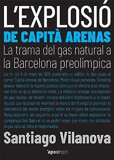 L'explosió de Capità Arenas: La trama del gas natural a la Barcelona preolímpica (Apostroph Assaig Book 1) (Catalan Edition)