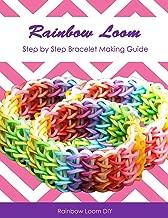 Rainbow Loom Design Guide: Step by Step Bracelet Making Guide
