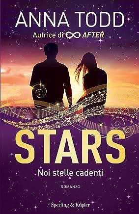 Stars noi stelle cadenti (Italian Edition)