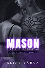 MASON - a fã e o rockstar (Drops of Jupiter Livro 1) eBook Kindle