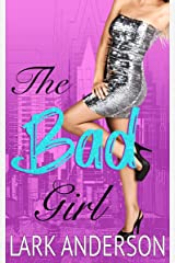 The Bad Girl: A Friends-to-Lovers Romantic Comedy (Beguiling a Billionaire) Kindle Edition