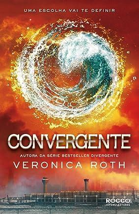 Convergente, Uma Escolha Vai Te Definir (Trilogia Divergente Livro 3)