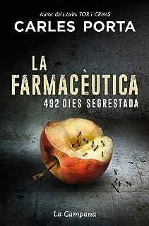La farmacèutica: 492 dies segrestada (Narrativa Catalana)
