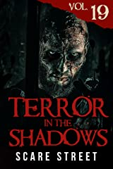 Terror in the Shadows Vol. 19: Horror Short Stories Collection with Scary Ghosts, Paranormal & Supernatural Monsters Kindle Edition