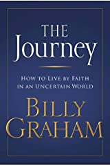 The Journey: Living by Faith in an Uncertain World Kindle Edition