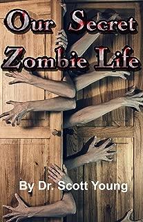 Our Secret Zombie Life