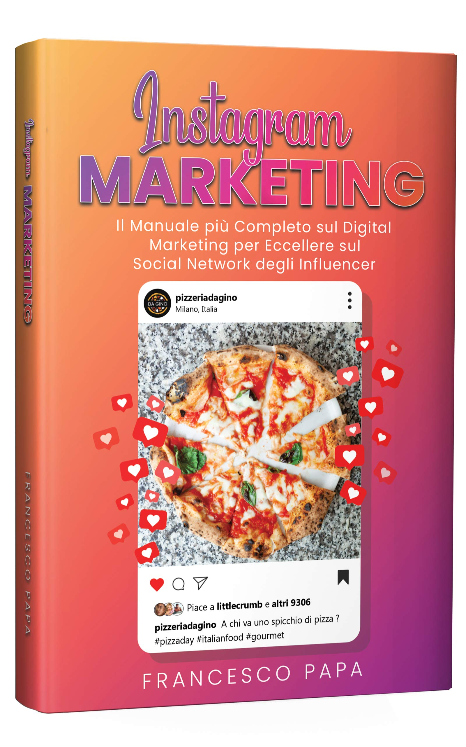 Image OfInstagram Marketing: Il Manuale Più Completo Sul Digital Marketing Per Eccellere Sul Social Network Degli Influencer