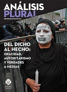 Del dicho al hecho: opacidad, autoritarismo y verdades a medias (Análisis Plural)