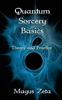 Quantum Sorcery Basics: Theory and Practice