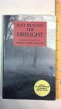 Just Beyond the Firelight