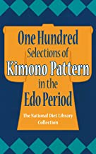 One Hundred Selections of Kimono Pattern in the Edo Period (English Edition)