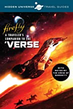 Hidden Universe Travel Guides: Firefly: A Traveler's Companion to the 'Verse (5)