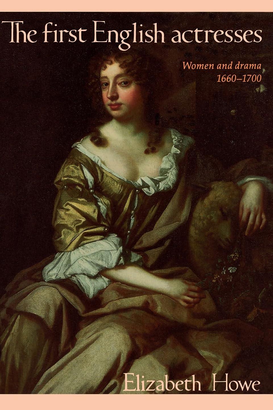 床を掃除するクリープ必要としているThe First English Actresses: Women and Drama, 1660-1700