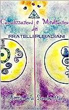 Canalizzazioni e Meditazioni dei Fratelli Pleiadiani (Italian Edition)