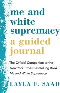 Me and White Supremacy: A Guided Journal: The Official Companion to the New York Times Bestselling Book Me and White Supre...
