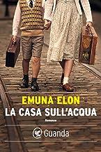 La casa sull'acqua (Italian Edition)