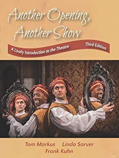 Another Opening, Another Show: A Lively Introduction to the Theatre, Third Edition