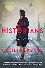 The Historians: A thrilling novel of conspiracy and intrigue during World War II
