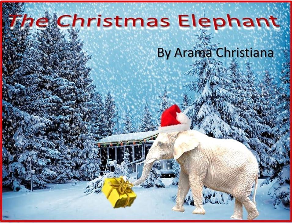 ドロップ気分廃止するThe Christmas Elephant (English Edition)
