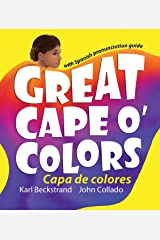 Great Cape o' Colors – Capa de colores: English-Spanish with Pronunciation Guide (Spanish-English Children's Books Book 5) Kindle Edition