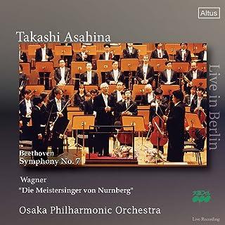 ベートーヴェン : 交響曲 第7番 | ワーグナー : 楽劇 「ニュルンベルクのマイスタージンガー」より 第1幕への前奏曲 (Beethoven : Symphony No.7 | Wagner : ''Die Meistersinger vo...