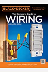 Black & Decker Complete Guide to Wiring, 6th Edition Kindle Edition