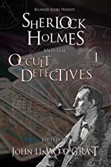 Sherlock Holmes and the Occult Detectives Volume One (The Great Detective Universe Book 1) Kindle Edition