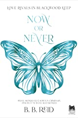 Now or Never (Love rivals in Blackwood Keep Vol. 2) (Italian Edition) Kindle Edition