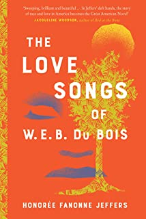 The Love Songs of W.E.B Du Bois: A New York Times Bestselling Novel & Oprah Book Club Pick