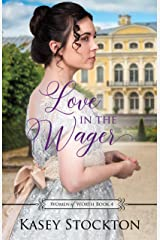 Love in the Wager: A Regency Romance (Women of Worth Book 4) Kindle Edition