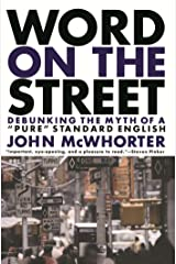 Word On The Street: Debunking The Myth Of A Pure Standard English Kindle Edition