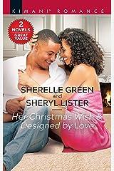 Her Christmas Wish & Designed by Love (Kimani Romance) Kindle Edition