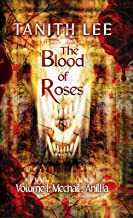 The Blood of Roses Volume 1: Mechail, Anillia