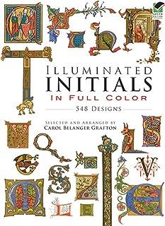 Illuminated Initials in Full Color: 548 Designs (Dover Pictorial Archive)