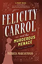 Felicity Carrol and the Murderous Menace: A Felicity Carrol Mystery