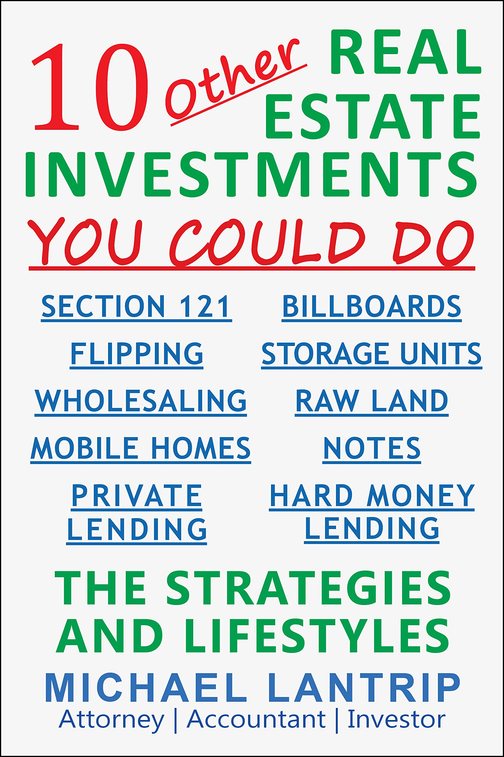 10 Other Real Estate Investments: Section 121, Billboards, Raw Land, Storage Units, Wholesaling, Notes, Mobile Homes, Flip...